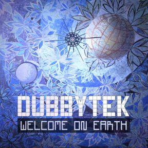 Dubbytek - Welcome On Earth